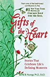 img - for Gifts of the Heart: Stories that Celebrate Life's Defining Moments book / textbook / text book