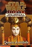 Star Wars Episode 1 Journal: Queen Amidala (0439012503) by Watson, Jude