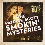 The Patrick Scott Smokin' Mysteries | Patrick Fraley