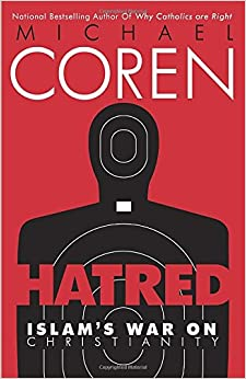 Coren – Hatred: Islam's War on Christianity
