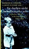 Sie durften nicht mehr Deutsche sein. Jüdischer Alltag in Selbstzeugnissen 1933 - 1938.