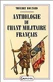 echange, troc Thierry Bouzard - Anthologie du chant militaire français