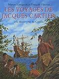 echange, troc Maryse Lamigeon, François Vincent - Les voyages de Jacques Cartier : A la découverte du Canada