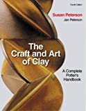 The Craft and Art of Clay: A Complete Potter's Handbook cover image
