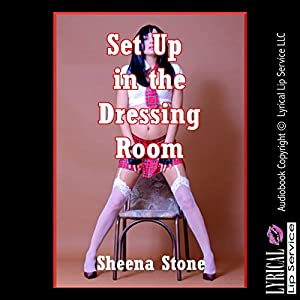 Set Up in the Dressing Room: A Very Rough Group Sex Erotica Story with Double Anal Penetration Audiobook