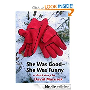 She Was Good-She Was Funny David Marusek