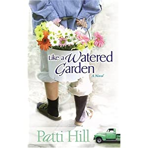 Like a Watered Garden: A Novel (Garden Gates)