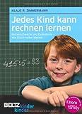 Jedes Kind kann rechnen lernen: Rechenschwäche und Dyskalkulie - Wie Eltern helfen können (kinderkinder)