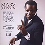 Marv Johnson I'll Pick a Rose for My Rose: the Complete Motown Recordings 1964-1971