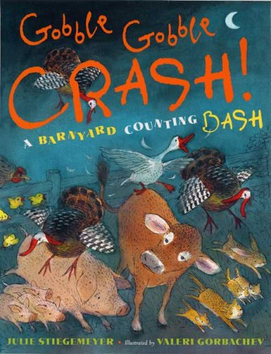 Gobble, Gobble, Crash! A Barnyard Counting Bash