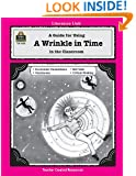 A Guide for Using A Wrinkle in Time in the Classroom (Literature Units)