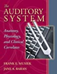 The Auditory System: Anatomy, Physiol...