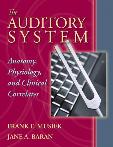 The Auditory System: Anatomy, Physiology, and Clinical...