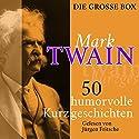Mark Twain: 50 humorvolle Kurzgeschichten Hörbuch von Mark Twain Gesprochen von: Jürgen Fritsche