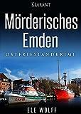 Image de Mörderisches Emden. Ostfriesenkrimi (Ostfriesland. Henriette Honig ermittelt 4)