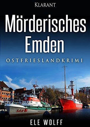 Mörderisches Emden. Ostfriesenkrimi (Ostfriesland. Henriette Honig ermittelt 4)