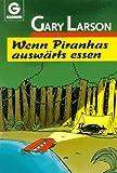 Wenn Piranhas auswärts essen. ( Cartoon).