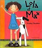 echange, troc l. Gardiner - Lola et Max
