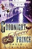 Goodnight Sweet Prince (1569475466) by Dickinson, David