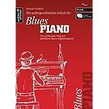 """Die Schule f�r BLUES PIANO: Der einfachste Weg zur perfekten Blues-Improvisation, (inkl. 2 Audio-CDs)von """"Michael Gundlach"""""""