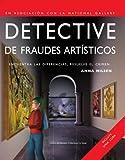 Detective de fraudes artiticos/ Art Fraud Detective: Encuentra las diferencias, resuelve el crimen/ Find the Differences, Solve the Crime (Spanish Edition)