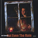 Jeff Libman Not Even the Rain