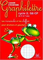 Graphilettre cycle 2, GS-CP de 5 à 7 ans : Les minuscules et les chiffres pour droitiers et gauchers
