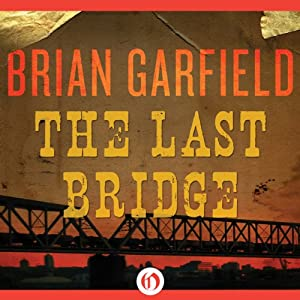 The Last Bridge | [Brian Garfield]