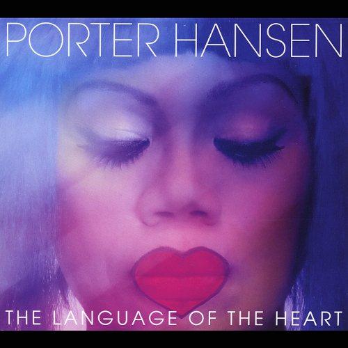 Porter Hansen - The Language of the Heart
