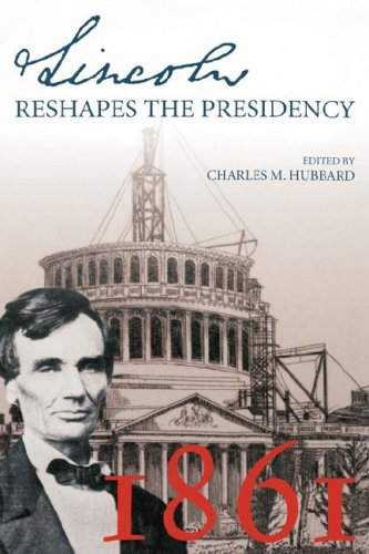 LINCOLN RESHAPES THE PRESIDENCY086554834X