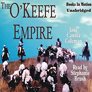 The O'Keefe Empire | [Jane Candia Coleman]