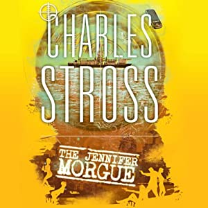 The Jennifer Morgue: Book 2 in The Laundry Files | [Charles Stross]