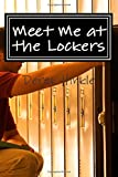 Meet Me at the Lockers: A Collection of Short Stories About Joyful and Embarassing Moments in Middle School