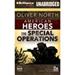 American Heroes: In Special Operations (       UNABRIDGED) by Oliver North, Chuck Holton (editor) Narrated by Phil Gigante