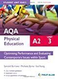 AQA A2 Physical Education Student Unit Guide: Optimising Performance and Evaluating Contemporary Issues within Sport: Unit 3