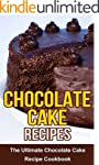 Chocolate Cake Recipes: The Ultimate...