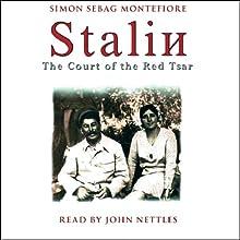 Stalin: The Court of the Red Tsar (       ABRIDGED) by Simon Sebag Montefiore Narrated by John Nettles