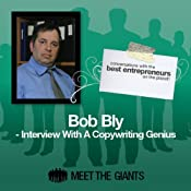Bob Bly - Interview with a Copywriting Genius: Conversations with the Best Entrepreneurs on the Planet | [Bob Bly]
