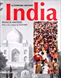 India: A Concise History (Illustrated National Histories) (0500283737) by Watson, Francis