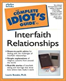 Complete Idiot's Guide to Interfaith Relationships (0028639812) by Laurie E. Rozakis