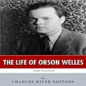 American Legends: The Life of Orson Welles Audiobook by  Charles River Editors Narrated by Diana Brown