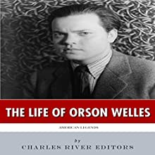 American Legends: The Life of Orson Welles (       UNABRIDGED) by Charles River Editors Narrated by Diana Brown