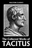 img - for The Histories and Other Works of Tacitus (Unexpurgated Edition) (Halcyon Classics) book / textbook / text book