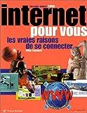 echange, troc Gilles Fouchard - Internet pour vous : les vraies raisons de se connecter