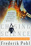 Chasing Science: Science as a Spectator Sport (0312867115) by Pohl, Frederik