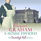A House Divided: An Easterleigh Hall Novel Audiobook by Margaret Graham Narrated by Katy Sobey
