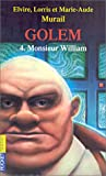 Golem, tome 4 : Monsieur William