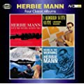 Four Classic Albums (Herbie Mann With The Wessel Ilcken Trio / Sultry Serenade / Yardbird Suite / Mann In The Morning)