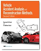 Vehicle Accident Analysis and Reconstruction Methods, (R-397) (Premiere Series Books)