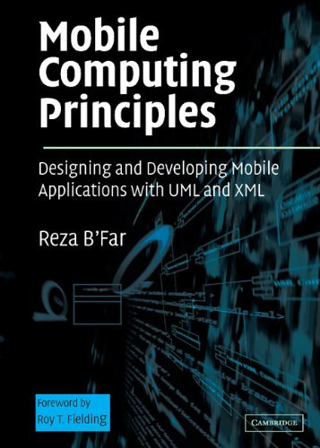 Mobile Computing Principles: Designing and Developing Mobile Applications with UML and XML